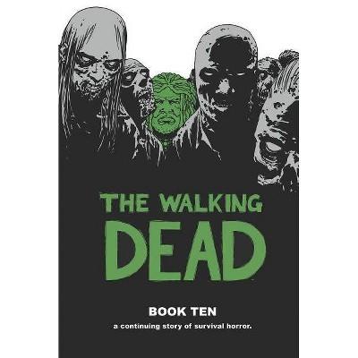 The Walking Dead Book 10 - (Walking Dead (12 Stories)) by  Robert Kirkman (Hardcover)