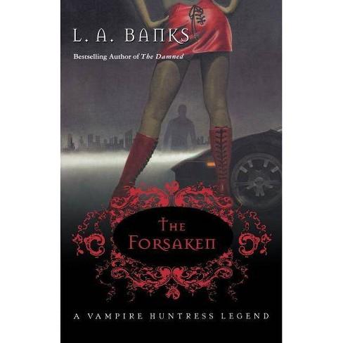 The Forsaken - (Vampire Huntress Legend) by  L A Banks (Paperback) - image 1 of 1