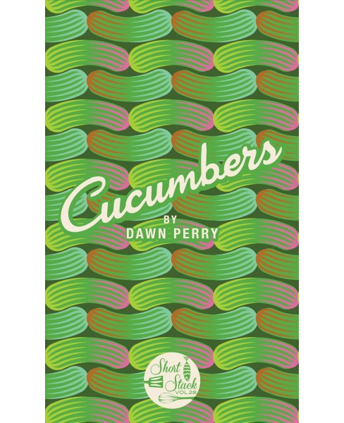 Cucumbers (Paperback) (Dawn Perry) - image 1 of 1
