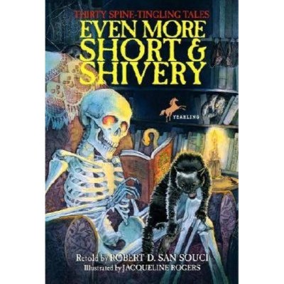 Even More Short & Shivery - by  Robert D San Souci (Paperback)