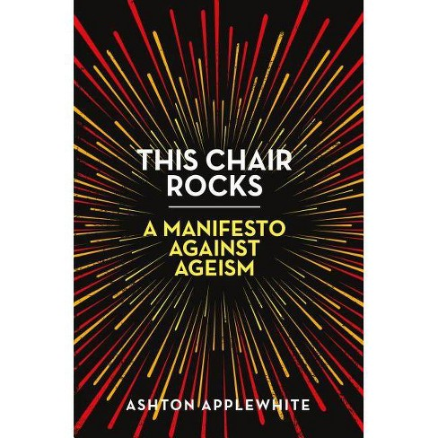 This Chair Rocks - by  Ashton Applewhite (Paperback) - image 1 of 1