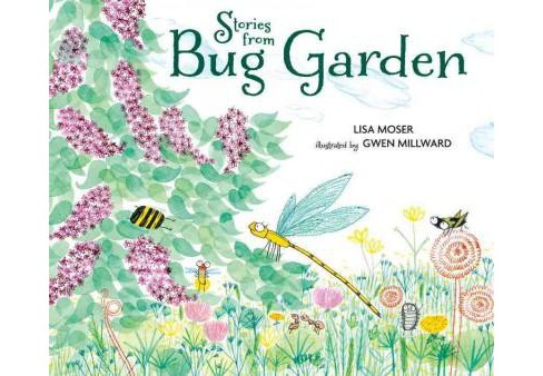 Stories from Bug Garden (School And Library) (Lisa Moser) - image 1 of 1