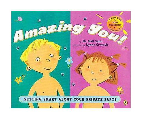 Amazing You! : Getting Smart About Your Private Parts (Reprint) (Paperback) (Gail Saltz) - image 1 of 1