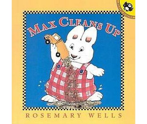 Max Cleans Up (Reprint) (Paperback) (Rosemary Wells) - image 1 of 1