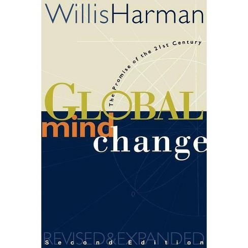 Global Mind Change - 2 Edition by  Willis Harman (Paperback) - image 1 of 1