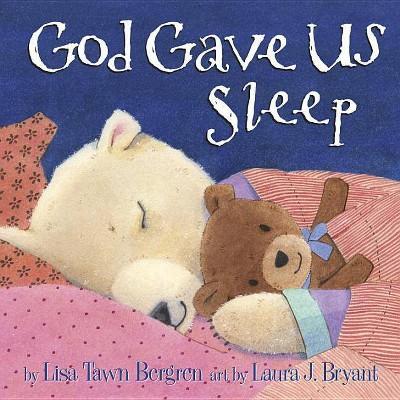 God Gave Us Sleep 08/17/2015 - by Lisa Tawn Bergren (Hardcover)