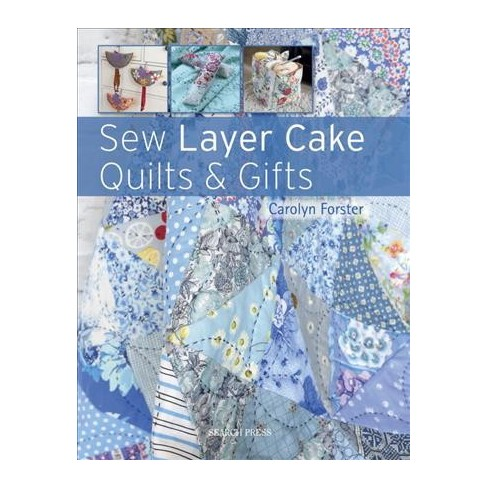 Sew Layer Cake Quilts Gifts Paperback Carolyn Forster Target