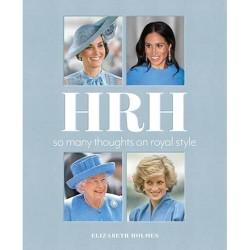 HRH - by  Elizabeth Holmes (Hardcover)