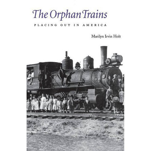 The Orphan Trains - by  Marilyn Irvin Holt (Paperback) - image 1 of 1