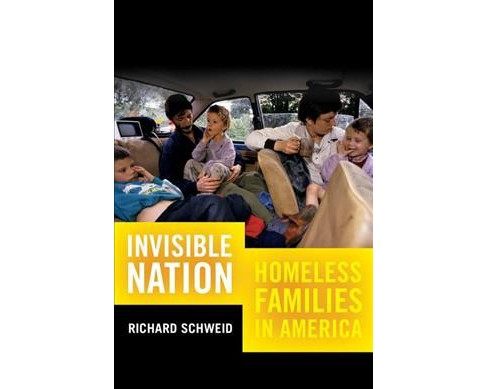 Invisible Nation : Homeless Families in America (Paperback) (Richard Schweid) - image 1 of 1