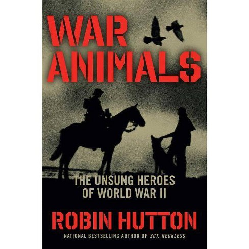 War Animals - by  Robin Hutton (Hardcover) - image 1 of 1