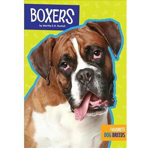 Boxers -  Reprint (Favorite Dog Breeds) by Martha E. H. Rustad (Paperback) - image 1 of 1