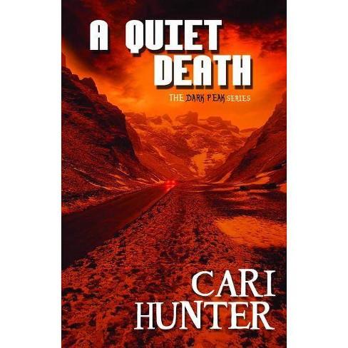 A Quiet Death - (Dark Peak) by  Cari Hunter (Paperback) - image 1 of 1