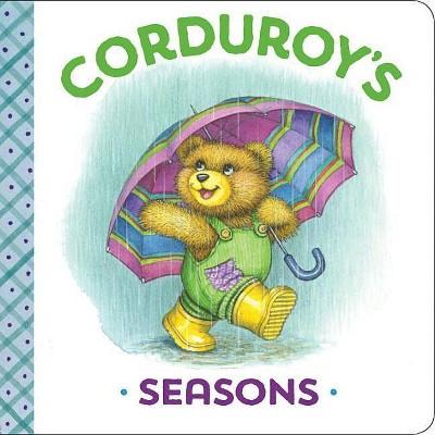 Corduroy's Seasons - by Maryjo Scott (Board_book)