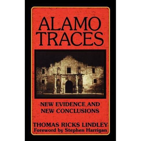 Alamo Traces - by  Thomas Ricks Lindley (Paperback) - image 1 of 1