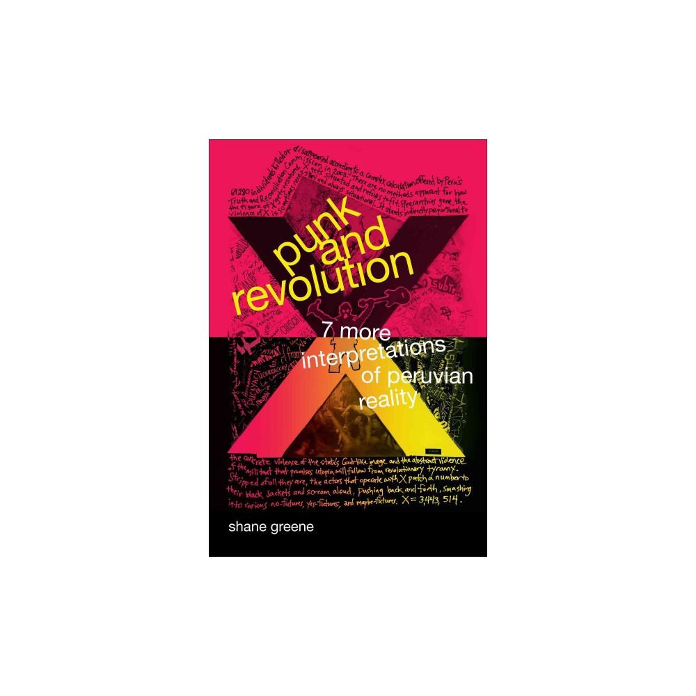 Punk and Revolution : 7 More Interpretations of Peruvian Reality - by Shane Greene (Hardcover)