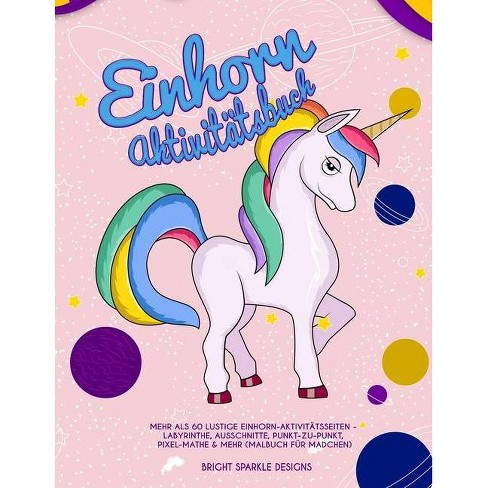 Einhorn Aktivit�tsbuch - by  Bright Sparkle Designs (Paperback) - image 1 of 1