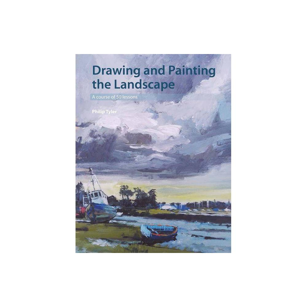 Drawing And Painting The Landscape By Philip Tyler Paperback