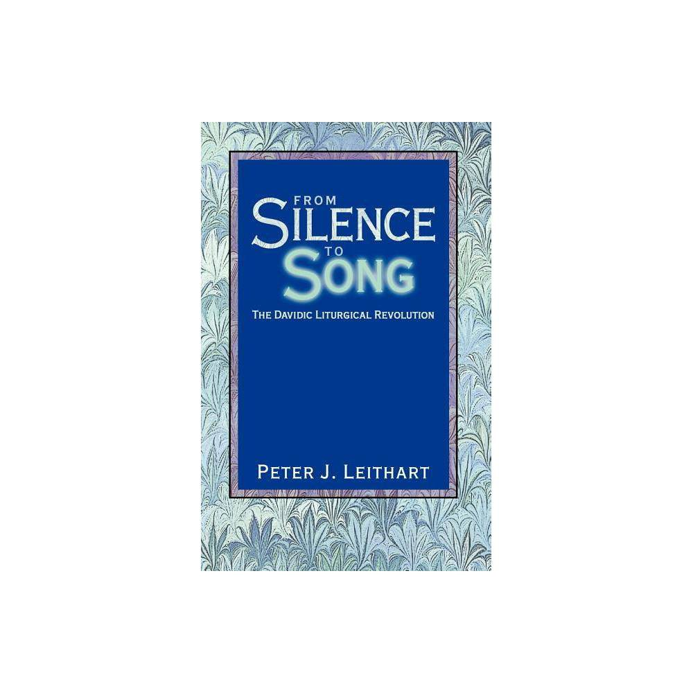 From Silence To Song By Peter J Leithart Paperback
