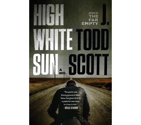 High White Sun -  by J. Todd Scott (Hardcover) - image 1 of 1