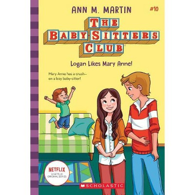 Logan Likes Mary Anne! - (Baby-Sitters Club) by Ann M Martin (Paperback)