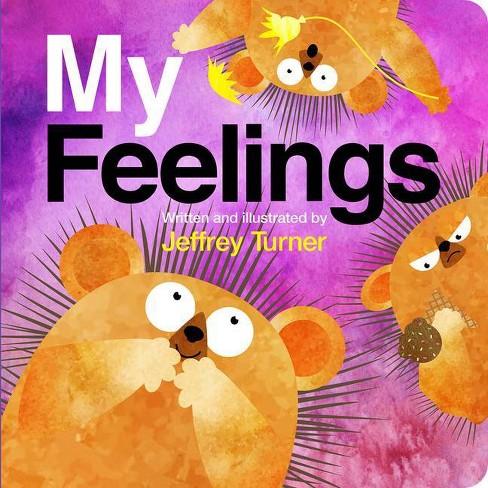 My Feelings - by  Jeffrey Turner (Board Book) - image 1 of 4