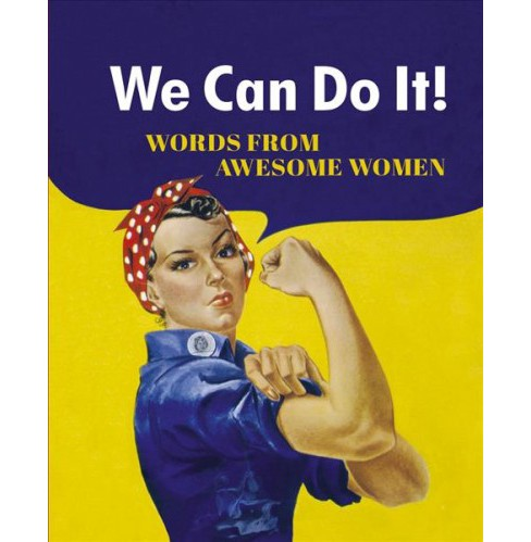 We Can Do It! : Words from Awesome Women -  Revised (Hardcover) - image 1 of 1