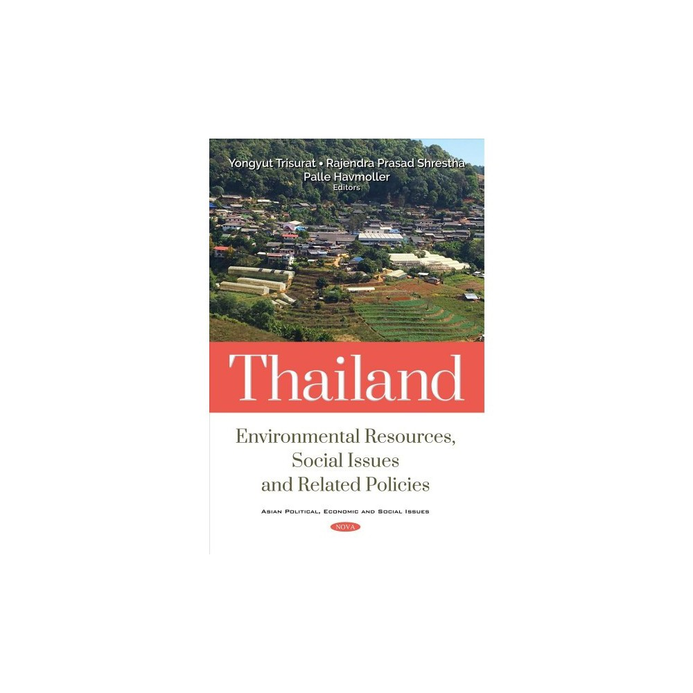 Thailand : Environmental Resources, Social Issues and Related Policies - (Hardcover)