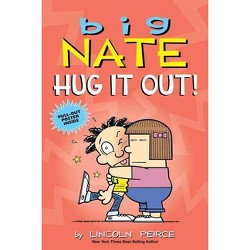 Big Nate: Hug It Out! - by  Lincoln Peirce (Paperback)