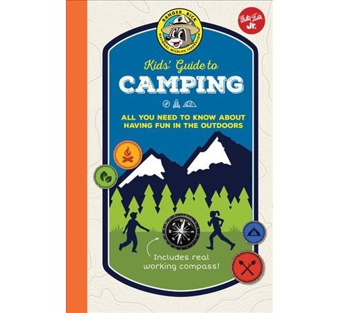 Ranger Rick Kids' Guide to Camping : All You Need to Know About Having Fun in the Outdoors (Hardcover) - image 1 of 1