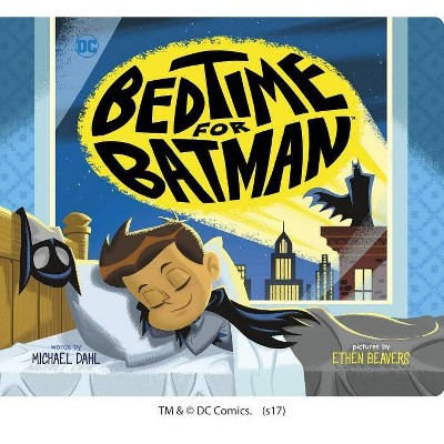 Bedtime for Batman - (DC Super Heroes) by  Michael Dahl (Board Book)