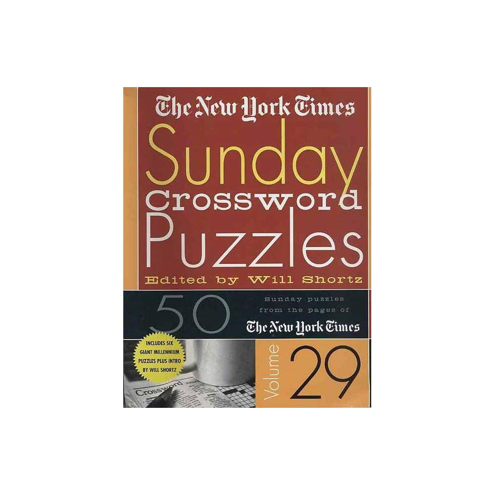 The New York Times Sunday Crossword Puzzles Volume 29 By Will Shortz Spiral Bound