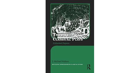 Translating Classical Plays : collected papers (Hardcover) (J. Michael Walton) - image 1 of 1