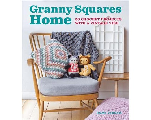 Granny Squares Home : 20 Crochet Projects With a Vintage Vibe -  by Emma Varnam (Paperback) - image 1 of 1