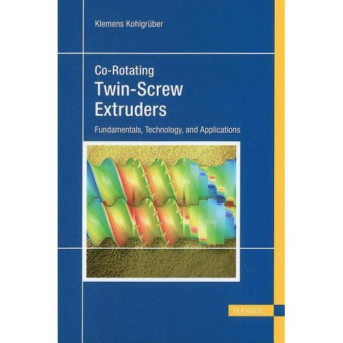 Co-Rotating Twin-Screw Extruders - by  Klemens Kohlgruber (Hardcover) - image 1 of 1