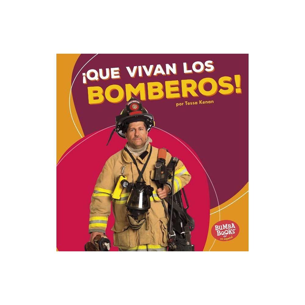 Que Vivan Los Bomberos Hooray For Firefighters Bumba Books R En Espa Ol Que Vivan Los Ayudantes Comun Large Print By Tessa Kenan