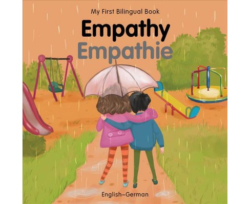 My First Bilingual Book–empathy -  (My First Bilingual Book) (Hardcover) - image 1 of 1