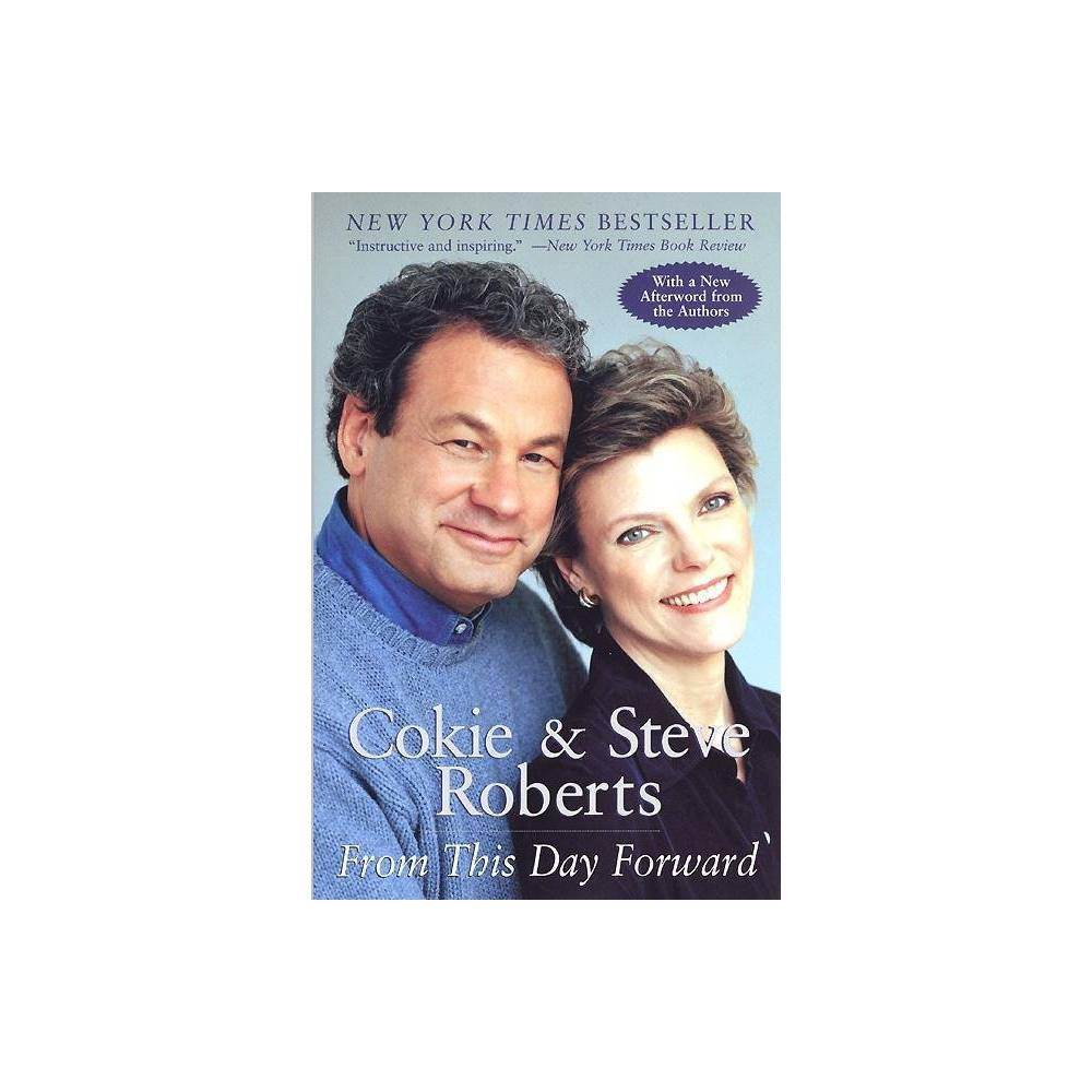 From This Day Forward - by Cokie Roberts & Steven V Roberts (Paperback)