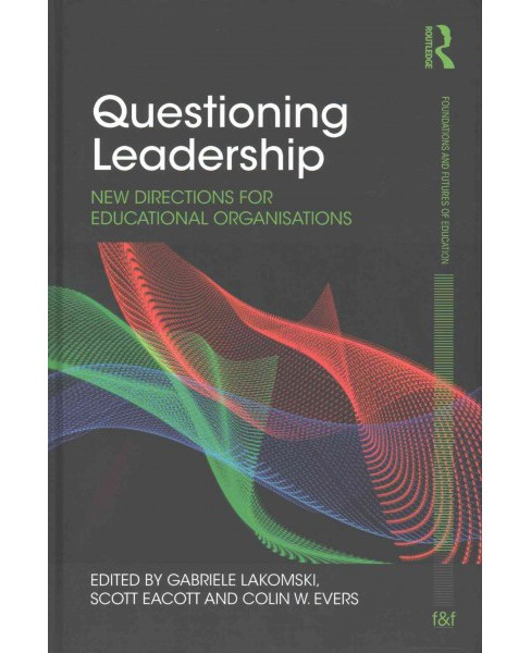 Questioning Leadership : New directions for educational organisations (Hardcover) - image 1 of 1