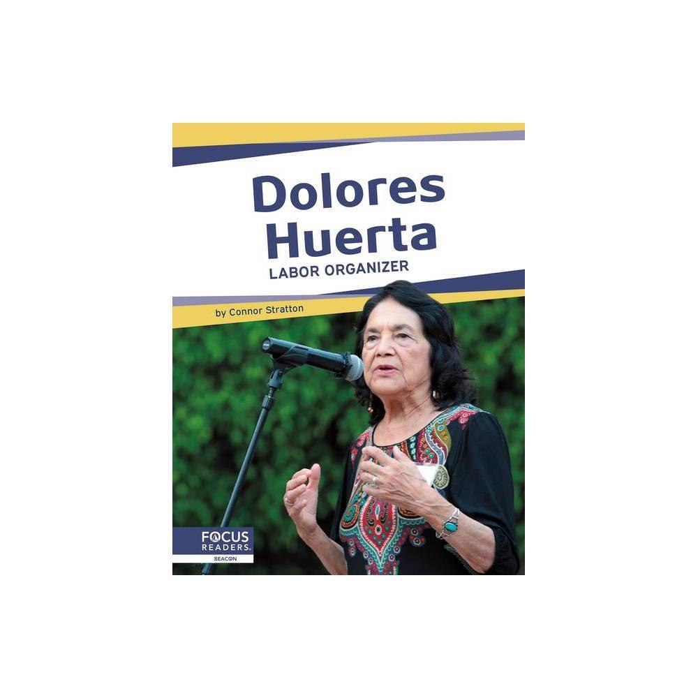 Dolores Huerta By Meg Gaertner Paperback