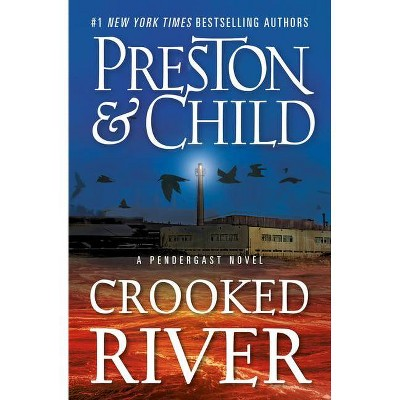 Crooked River - (Agent Pendergast) by Douglas Preston & Lincoln Child (Paperback)