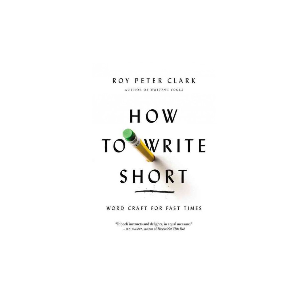 How to Write Short (Reprint) (Paperback)