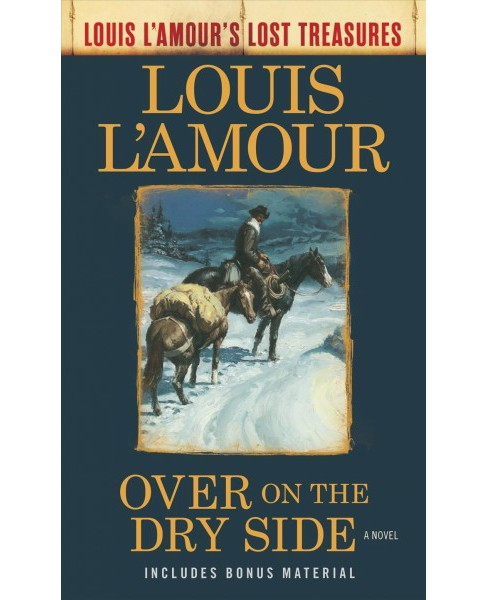 Over on the Dry Side -  (Louis L'Amour's Lost Treasures) (Paperback) - image 1 of 1