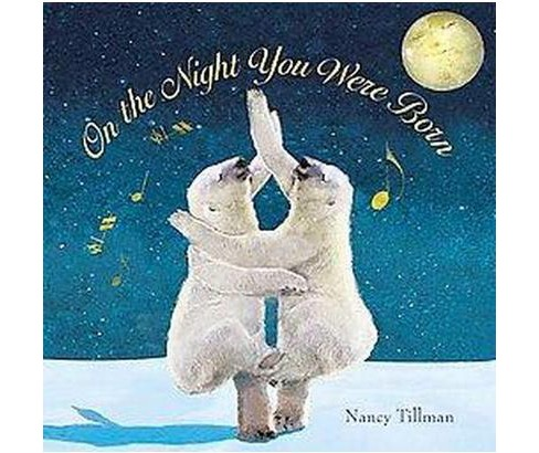 On the Night You Were Born (Hardcover) by Nancy Tillman - image 1 of 1