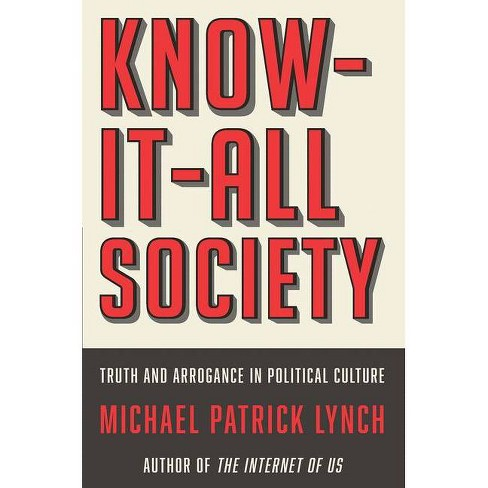 Know-It-All Society - by  Michael P Lynch (Hardcover) - image 1 of 1