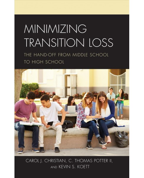 Minimizing Transition Loss : The Hand-off from Middle School to High School -  (Paperback) - image 1 of 1