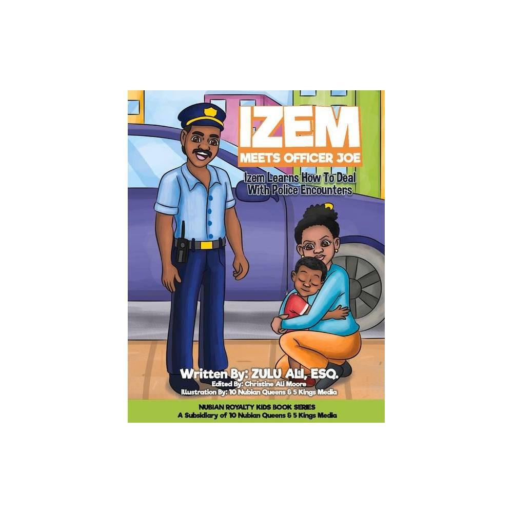Izem Meets Officer Joe 1 Nubian Royalty Kids Book By Zulu Ali Paperback