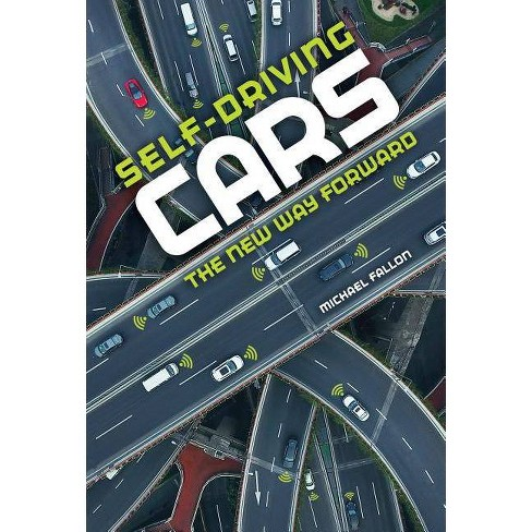 Self-Driving Cars - by  Michael Fallon (Hardcover) - image 1 of 1