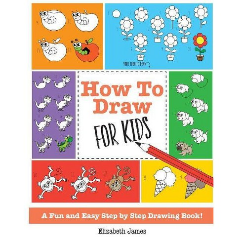 How To Draw for Kids - by  Elizabeth James (Paperback) - image 1 of 1