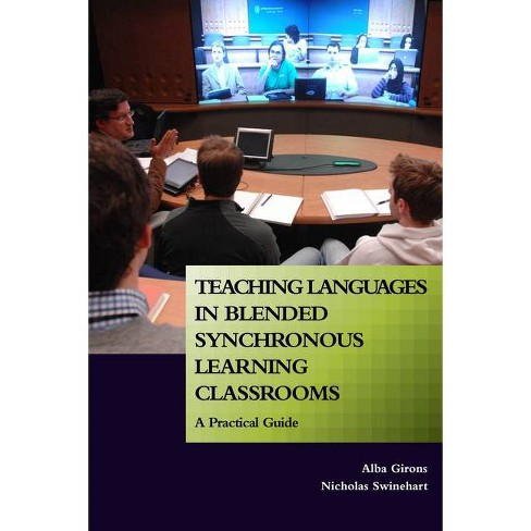 Teaching Languages in Blended Synchronous Learning Classrooms - by  Alba Girons & Nicholas Swinehart - image 1 of 1